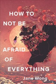 How to Not Be Afraid of Everything