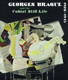 Georges Braque and the Cubist Still Life, 1928-1945