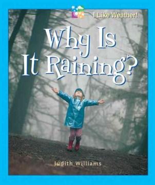 Why Is It Raining?