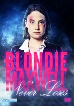 Blondie Maxwell never loses