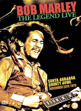 Bob Marley, the Legend Live