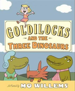 Goldilocks and the Three Dinosaurs Book Cover