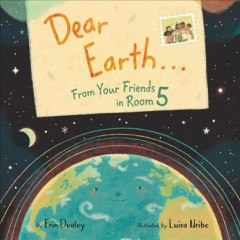 Dear Earth ... From your Friends in Room 5