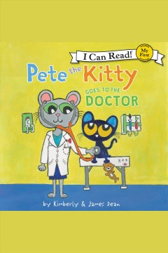 Pete the Kitty Goes to the Doctor
