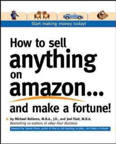 How to Sell Anything on Amazon-- and Make A Fortune!