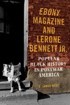 Ebony Magazine and Lerone Bennett Jr
