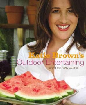 Katie Brown's Outdoor Entertaining