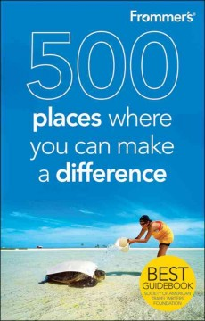 Frommer's 500 Places Where You Can Make a Difference