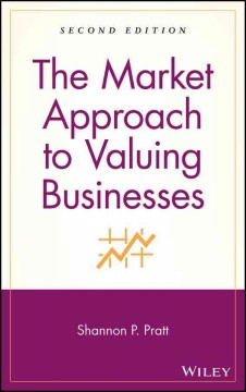 The Market Approach to Valuing Businesses