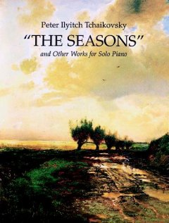 The seasons, and other works for solo piano