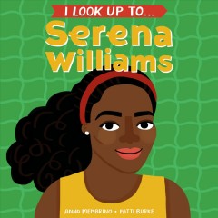 I Look up to ... Serena Williams