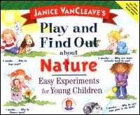 Janice VanCleave's Play and Find Out About Nature