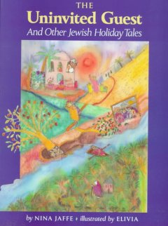 The Uninvited Guest, and Other Jewish Holiday Tales