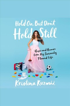 Hold On, but Don't Hold Still Book Cover
