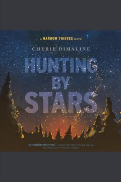 Hunting by Stars : A Marrow Thieves Novel