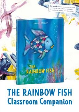 The Rainbow Fish Classroom Companion