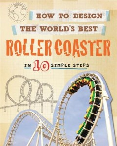 How to Design the World's Best Roller Coaster Book Cover
