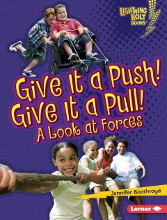 Give It A Push! Give It A Pull! Book Cover