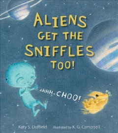 Aliens Get the Sniffles Too! Ahhh-choo! Book Cover