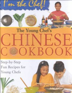 The Young Chef's Chinese Cookbook