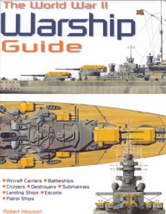 The World War II Warship Guide
