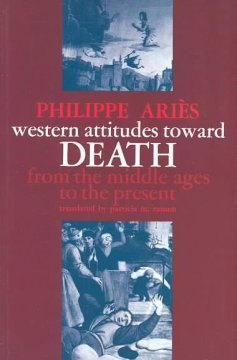Western Attitudes Toward Death, From the Middle Ages to the Present