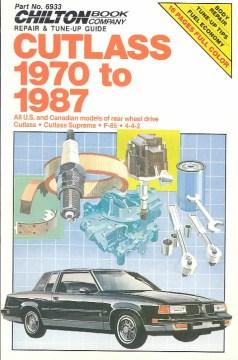 Chilton Book Company Repair & Tune-up Guide: Cutlass 1970 to 1987