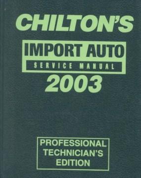 Chilton's Import Auto Service Manual 2003