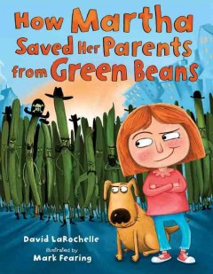 How Martha Saved Her Parents From Green Beans Book Cover