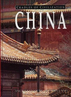 China: Ancient Culture, Modern Land