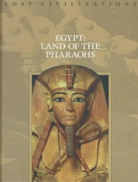 Egypt, Land of the Pharaohs