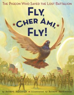 Fly, Cher Ami, Fly!