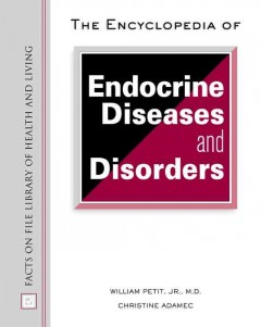 The Encyclopedia of Endocrine Diseases and Disorders