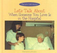 Let's Talk About When Someone You Love Is in the Hospital