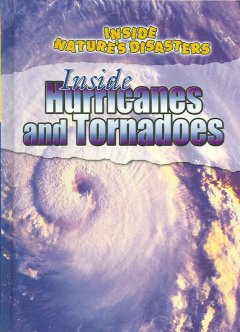 Inside Hurricanes and Tornadoes