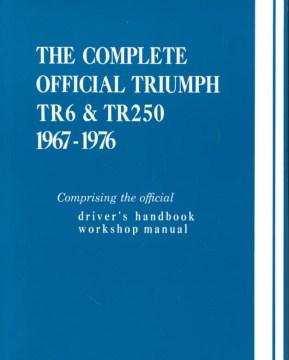The Complete Official Triumph TR6 & Tr250