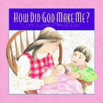 How Did God Make Me?