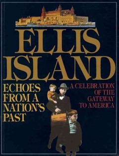 Ellis Island:Echoes From A Nation's Past