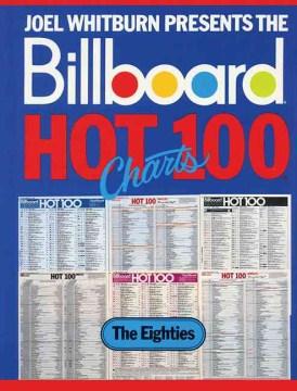 Joel Whitburn Presents the Billboard Hot 100 Charts: the Eighties