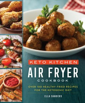 Keto Kitchen Air Fryer Cookbook