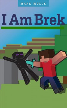 I Am Brek (an Unofficial Minecraft Book for Kids Ages 9--12 (preteen)