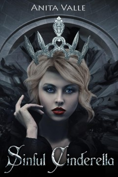 Sinful Cinderella (dark Fairy Tale Queen Series--book 1)