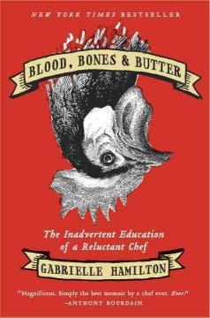 Blood, Bones, & Butter