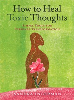 How to Heal Toxic Thoughts
