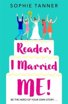 Reader, I Married Me