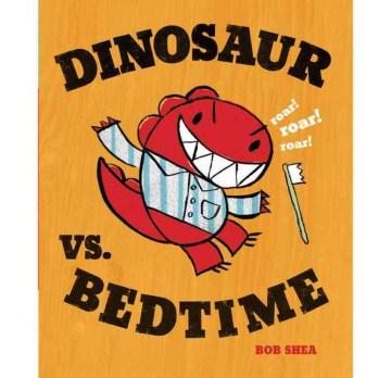 Dinosaur Vs. Bedtime Book Cover