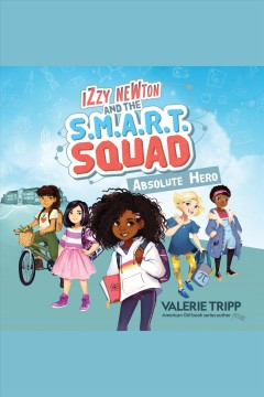 Izzy Newton and the S.M.A.R.T. Squad - Absolute Hero