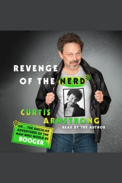Revenge of the Nerd, Or, ... The Singular Adventures of the Man Who Would Be Booger