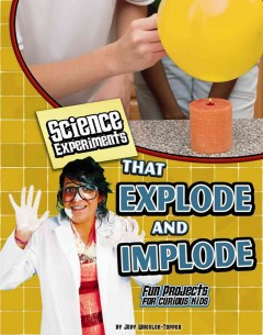 Science Experiments That Explode and Implode Book Cover