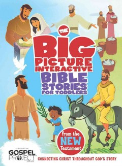The Big Picture Interactive Bible Stories for Toddlers From the New Testament